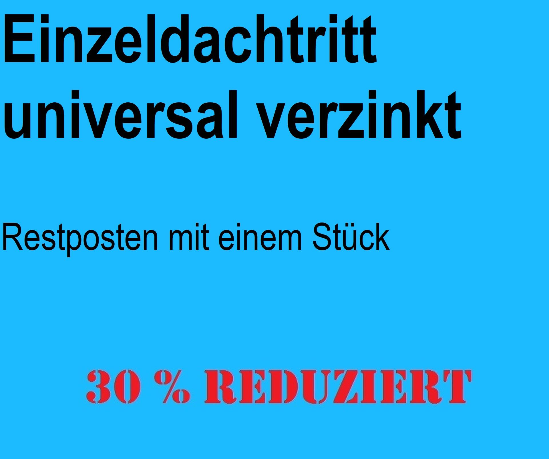 Restposten - Einzeldachtritt, universal verzinkt